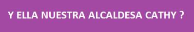 Y ELLA NUESTRRA ALCALDESA